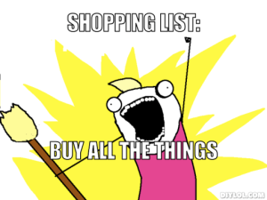 x-all-the-things-meme-generator-shopping-list-buy-all-the-things-291262